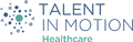 Talent in Motion Healthcare